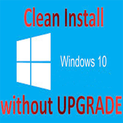 Clean Install Windows 10 Without Upgrade